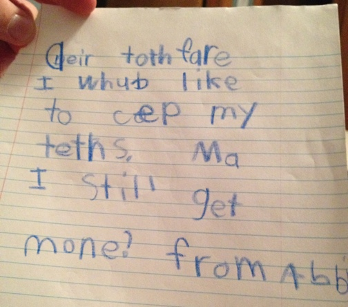 Dear Tooth Fairy, I would like to keep my tooth. May I still get money?  from Abbi